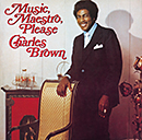 CHARLES BROWN「Music, Maestro, Please」