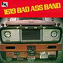 1619 BAD ASS BAND「1619 Bad Ass Band」