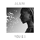 ALA.NI「You & I」