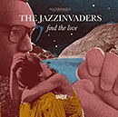 THE JAZZINVADERS「Find The Love」