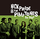 NICK PRIDE & THE PIMPTONES「Go Deep」