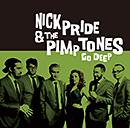 NICK PRIDE & THE PIMPTONES「Go Deep」