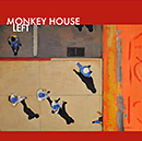 MONKEY HOUSE「Left」