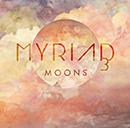 MYRIAD3「Moons」