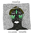 FERNANDO TEMPORAO「Paraiso」