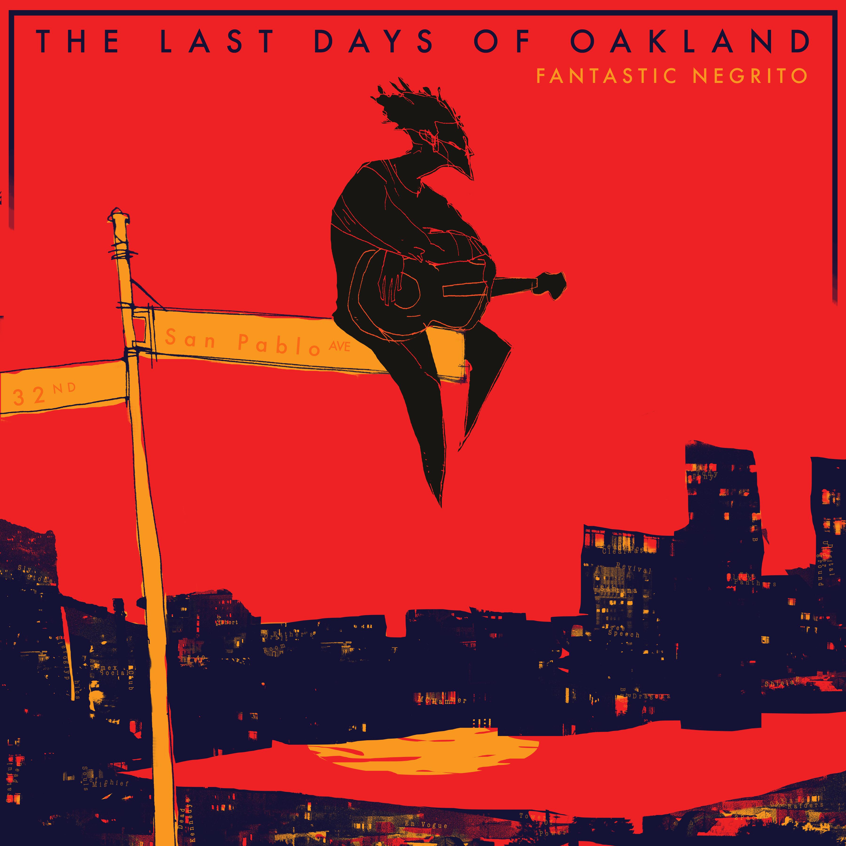 FANTASTIC NEGRITO「The Last Days Of Oakland」