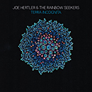 JOE HERTLER & THE RAINBOW SEEKERS「Terra Incognita」