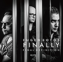 EUGEN BOTOS FINALLY「Final Definition」
