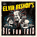 ELVIN BISHOP「Elvin Bishop's Big Fun Trio」