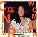 TAMARA RENEE「CONJUR WOMAN」