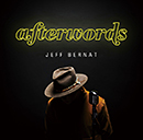 JEFF BERNAT「Afterwords」