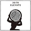 30/70 (Thirty Seventy)「Elevate」