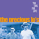 THE PRECIOUS LO'S「Too Cool For Love」