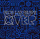 BLUE LAB BEATS「Xover」