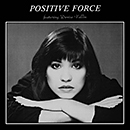 POSITIVE FORCE「Positive Force Feat. Denise Vallin」