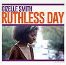 GIZELLE SMITH「Ruthless Day」