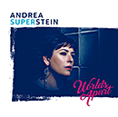 ANDREA SUPERSTEIN「Worlds Apart」