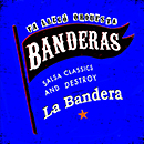 BANDERAS「La Bandera」