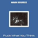 MAIN SOURCE「Fuck What You Think」