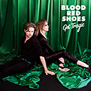 BLOOD RED SHOES「Get Tragic」