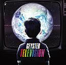 GEYSTER「Television」