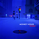 MONKEY HOUSE「Friday」