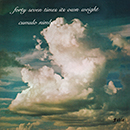 FORTY SEVEN TIMES ITS OWN WEIGHT「Cumulo Nimbus」