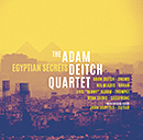 THE ADAM DEITCH QUARTET「Egyptian Secrets」