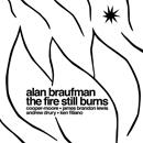 ALAN BRAUFMAN「The Fire Still Burns」
