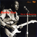 BUDDY GUY「This Is The Beginning - The Artistic & U.S.A. Sessions 1958-1963」