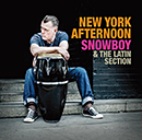 SNOWBOY & THE LATIN SECTION「NEW YORK AFTERNOON」