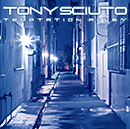 TONY SCIUTO「Temptation Alley」