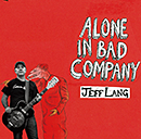 JEFF LANG「Alone In Bad Company」