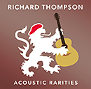 RICHARD THOMPSON「Acoustic Rarities」