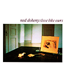 NED DOHENY「Love Like Ours」