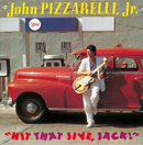 JOHN PIZZARELLI「Hit That Jive, Jack!」