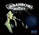 ISSUGI & DJ SCRATCH NICE「UrbanBowl Mixcity」