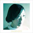 MANNERS「Facies」
