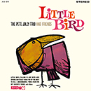 THE PETE JOLLY TRIO AND FRIENDS「Little Bird」
