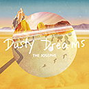 The Josephs「Dusty Dreams」