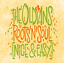 THE OLDIANS「Roots 'N' Soul (Nice & Easy)」