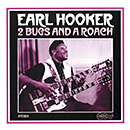 EARL HOOKER「Two Bugs and A Roach」