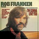 ROB FRANKEN「I'M GONNA LOVE YOU」