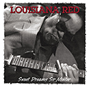 LOUISIANA RED「Sweet Dreams Sir Minter」