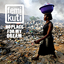 FEMI KUTI「No Place For My Dream」