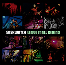 SASKWATCH「Leave It All Behind」