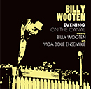 BILLY WOOTEN「Evening On The Canal featuring Billy Wooten with Vida Bole Ensemble」