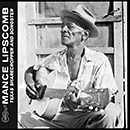 MANCE LIPSCOMB「Texas Sharecropper and Songster」