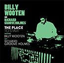ビリー・ウッテン・アンド・リチャード・グルーヴ・ホルムズ「The Place To Start Feat. BILLY WOOTEN AND RICHARD GROOVE HOLMES」