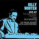 BILLY WOOTEN「Live At The Madame Theatre Feat. Billy Wooten and The Music Royale Latin Jazz Ensemble」